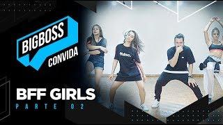 DESAFIO MEU CRUSH   BigBoss Convida Com BFF Girls   Parte 2   FitDance Teen
