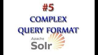 Apache Solr Tutorial 5: Complex Query Format