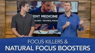 Focus Killers and Natural Focus Boosters