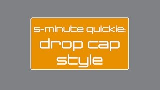 5-Minute Quickie: Drop Cap Style In InDesign