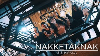 Zizi Kirana Nakketaknak Official Music Video
