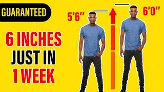 How to Grow 6 Inches Taller in 1 Week | 100% Guaranteed!