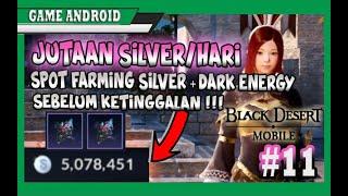 CARA DAPET 5 JUTA SILVER PER HARI - Farming Silver + Grinding Dark Energy Black Desert Mobile #11