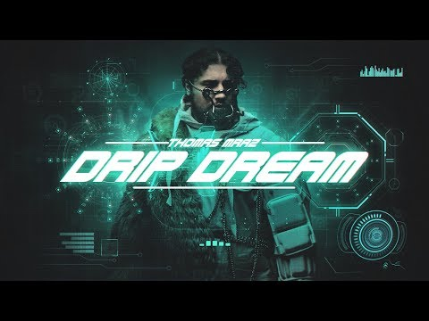 THOMAS MRAZ — DRIP DREAM