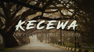 Tuah Adzmi - Kecewa (Official Lyric Video)