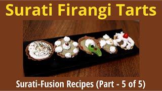 Surati Firangi Tarts / Surati-Fusion Recipes (Part – 5 of 5)