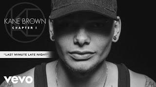 Kane Brown - Last Minute Late Night (Audio)