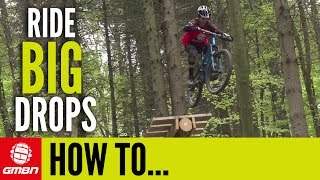 How To Ride BIG MTB Drops With Chris Smith | Mountain Bike Skills