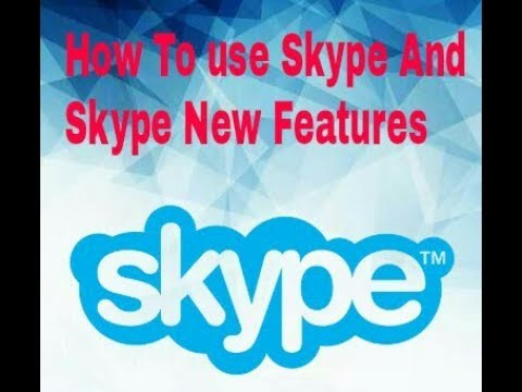 Skype new features (July 2017 ) and How to use Skype