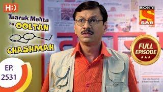 Taarak Mehta Ka Ooltah Chashmah - Ep 2531 - Full Episode - 13th August, 2018