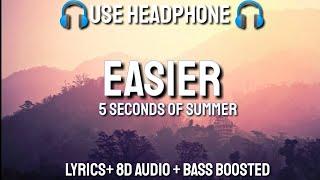 5 Seconds Of Summer   Easier (Lyrics  8D Audio  Bass Boosted )