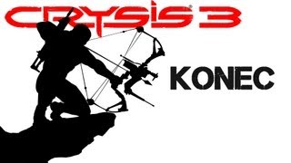 ► Crysis 3 | Konec / Ending | CZ Lets Play / Gameplay [HD] [PC]