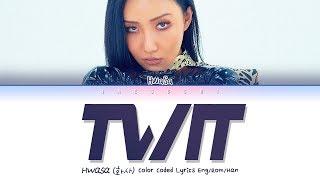 "HWASA (화사) (마마무) ""TWIT(멍청이)"" (Lyrics Eng/Rom/Han/가사)"