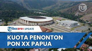 Kemenpora Resmi Tetapkan Jumlah Kuota Penonton Upacara Pembukaan PON XX di Stadion Lukas Enembe
