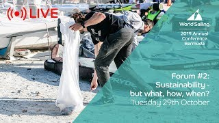 Sustainability – but what, how, when? | LIVE Forum | World Sailing Annual Conference: Bermuda 2019