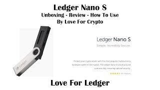 Ledger Nano S Unboxing Review and How To Store XRP an BAX
