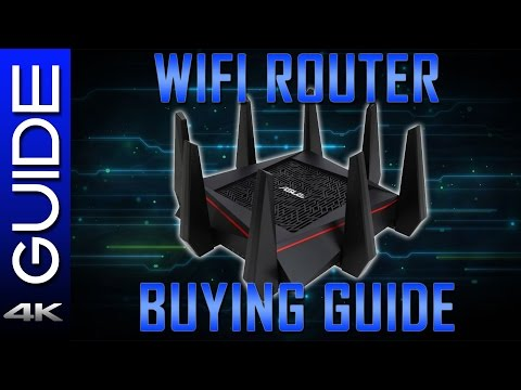 Wifi Router Buying Guide 2017 – Wireless Router Buyer's Guide for Better Wireless Access