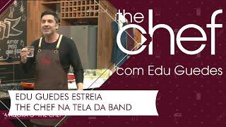 Edu Guedes estreia na tela da Band | THE CHEF