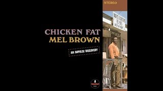 Mel Brown ‎– Chicken Fat ℗ 1967