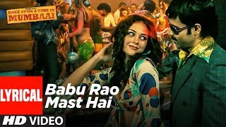 Lyrical: Babu Rao Mast Hai | Once Upon A Time In Mumbai