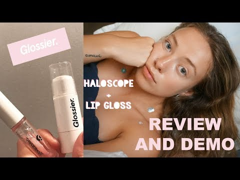 GLOSSIER REVIEW// Haloscope + Lip Gloss