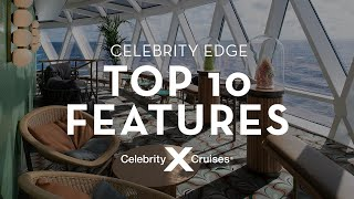Celebrity Edge: 10 Cutting-Edge Features