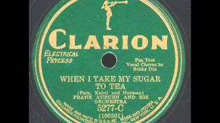 When I Take My Sugar To Tea: Frank Auburn Orchestra