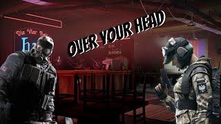 Over Your Head - Rainbow Six Siege Montage