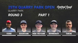 25th Quarry Park Open - Round 3 - Part 1 - Ferro, Asgeirsson, Mani Freysson, Birmingham,Tanghe