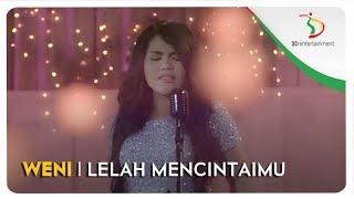 Lagu Weni Lelah Mencintaimu