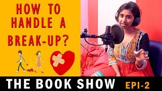 How to Handle Breakup | EP 02 | The Book Show | Parithabangal