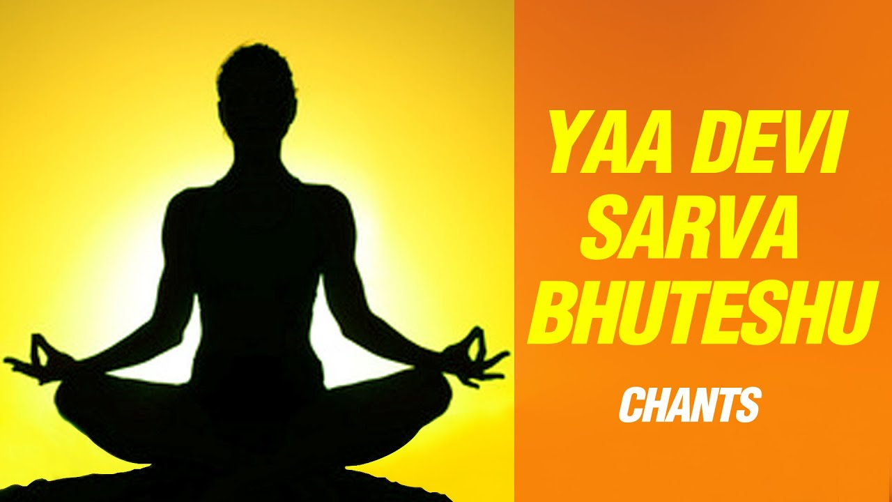 Ya Devi Sarva Bhuteshu Song Lyrics in English Meaning