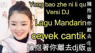 Gambar cover Lagu Mandarin Yong bao zhe ni li qu  Versi DJ