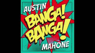 Austin Mahone - Banga Banga - (Audio)