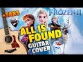 "OST ""Frozen 2"" - All Is Found (Fingerstyle Guitar Cover + Free Tabs)"