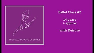 Ballet Class #2 14 years + with Deirdre