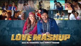 The Love Mashup 2020 - DJ Harshal   Sunix Thakor   Love Songs   Arijit Singh VS Bollywood   Romantic