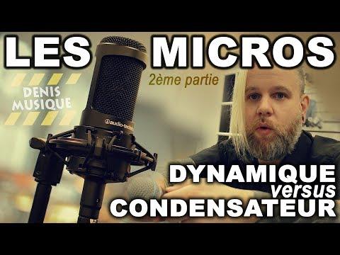 LES MICROS (Dynamique vs Condensateur)