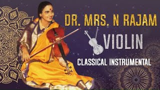 Dr. MRS. N Rajam | Violin | Classical Instrumental Music | Hindustani Classical Songs