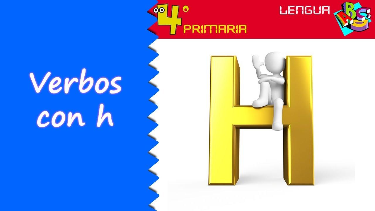 Lengua Castellana. 4º Primaria. Tema 8. Verbos con h