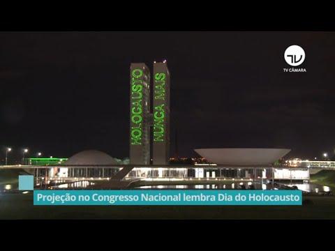 Projeção no Congresso Nacional lembra o Dia do Holocausto - 07/04/21