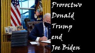 Donald Trump end Joe Biden proroctwo