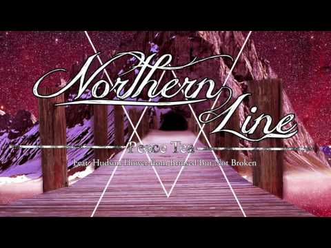 Northern Line - Peace Tea (feat. Hudson Hower)