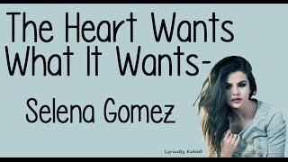 The Heart Wants What It Wants (With Lyrics) - Selena Gomez