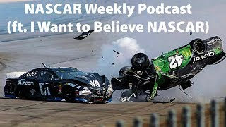 NASCAR Weekly Podcast (ft. I Want to Believe NASCAR)