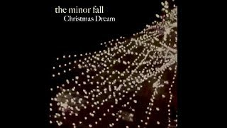 Christmas Dream by The Minor Fall : video produced by Jeremy Ylvisaker