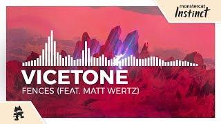 Vicetone - Fences (feat. Matt Wertz) [Monstercat Release]