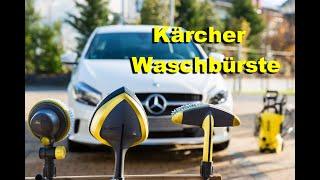 Kärcher Waschbürsten vergleich ohne Wenn und Aber! /Autowaschen