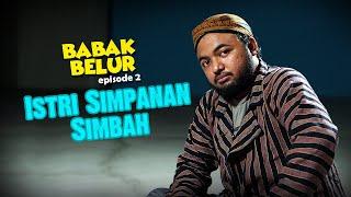 BABAK BELUR EPS 3 - Simbah Punya 'Istri Simpanan'