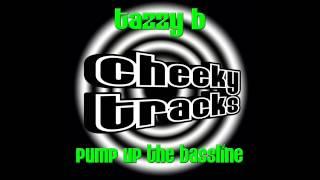 Tazzy B - Pump Up The Bassline (Original Mix) [Cheeky Tracks]